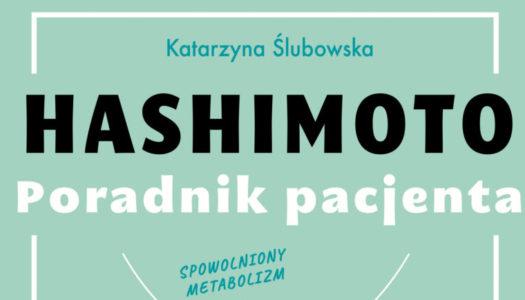 Choroba Hashimoto – czyli o tym, jak różne objawy prowadza prowadzą do jednego rozpoznania